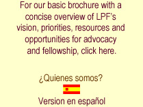 LPF's brochure with a concise overview of LPF's vision, priorities, resources, and opportunities for advocacy and fellowship.